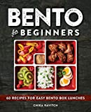 Bento for Beginners: 60 Recipes for Easy Bento Box Lunches