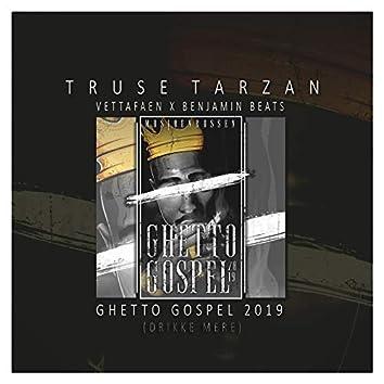 Ghetto Gospel 2019 (Drikke Mere)