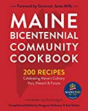 Maine Bicentennial Community Cookbook: 200 Recipes Celebrating Maine s Culinary Past, Present, and Future