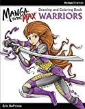 Manga to the Max Warriors: Drawing and Coloring Book (Design Originals)