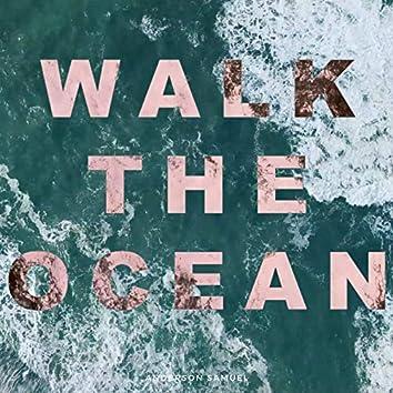 Walk the Ocean