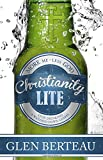 Christianity Lite: Stop Drinking a Watered-Down Gospel