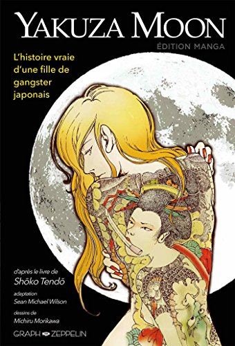 Yakuza Moon - L'histoire vraie d'une fille de gangster japonais (ARTICLES SANS C)