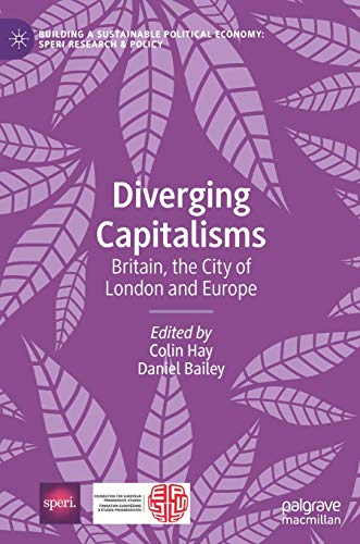 Diverging Capitalisms: Britain, the City of London and Europe