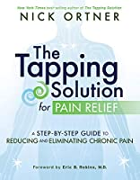 The Tapping Solution for Pain Relief (English Edition)