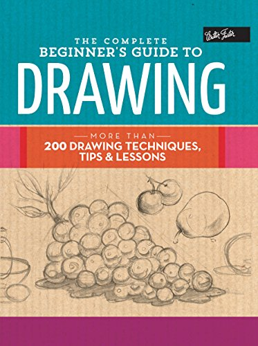 The Complete Beginner's Guide to Drawing (The Complete Book of ...)
