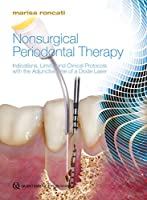 Nonsurgical Periodontal Therapy: Indications, Limits, and Clinical Protocols With the Adjunctive Use of a Diode Laser