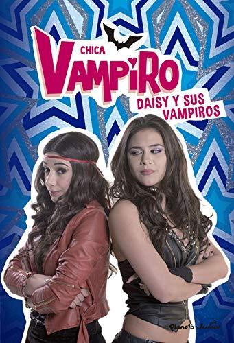 Chica Vampiro. Daisy y sus vampiros: Narrativa 10