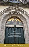 The Catholic Church Needs Martin Luther: 500 Years after the Reformation, Time Perception and Religion, in Defense of Luther.