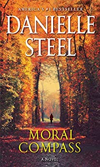 Moral Compass: A Novel by [Danielle Steel]