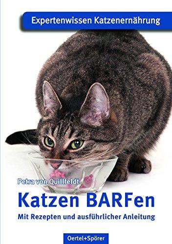 Katzen BARFen: Mit Rezepten und ausführlicher Anleitung