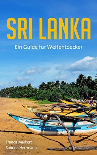 Sri Lanka: Ein Guide für Weltentdecker (German Edition)
