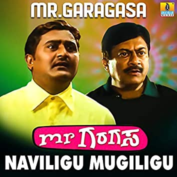 "Naviligu Mugiligu (From ""Mr. Garagasa"") - Single"