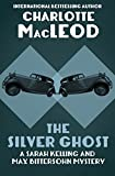 The Silver Ghost (Sarah Kelling & Max Bittersohn Mysteries Series Book 8)