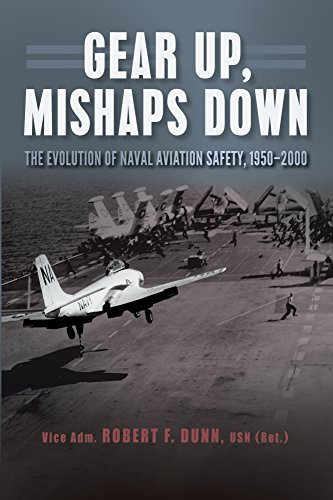 Gear Up, Mishaps down: The Evolution of Naval Aviation Safety, 1950-2000 (English Edition)