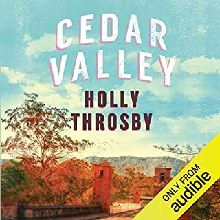 Cedar Valley                   By:                                                                                                                                 Holly Throsby                               Narrated by:                                                                                                                                 Jaimee Taylor-Nielsen                      Length: 9 hrs and 23 mins     18 ratings     Overall 3.9
