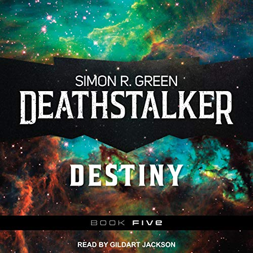 Deathstalker Destiny     Deathstalker Series, Book 5              By:                                                                                                                                 Simon R. Green                               Narrated by:                                                                                                                                 Gildart Jackson                      Length: 18 hrs and 56 mins     4 ratings     Overall 4.8