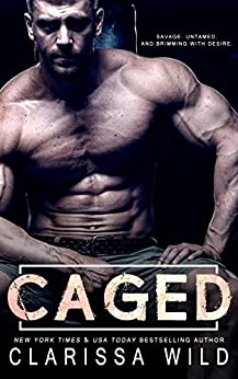 Caged (Savage Men Book 1) by [Clarissa Wild]