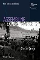 Assembling Export Markets: The Making and Unmaking of Global Food Connections in West Africa (RGS-IBG Book Series)