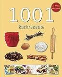1001 Backrezepte: Mit Schritt für Schritt Anleitung
