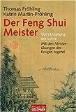 Der Feng Shui Meister. Wie wir überall gut wohnen - richtig leben. - Thomas Fröhling