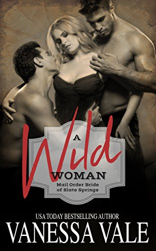A Wild Woman (Mail Order Bride of Slate Springs Book 2)