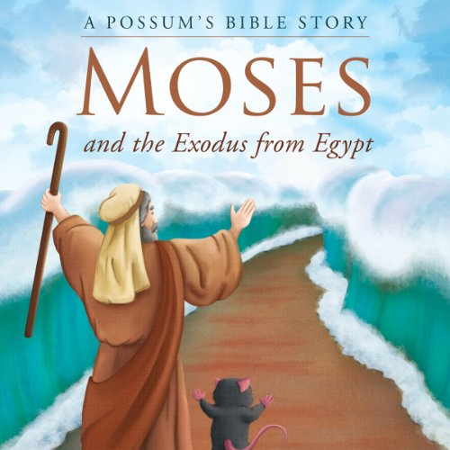 A Possum's Bible Story: Moses and the Exodus from Egypt audiobook cover art