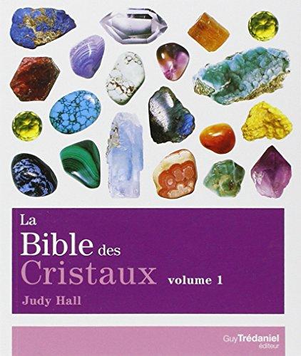 La bible des cristaux : Volume 1