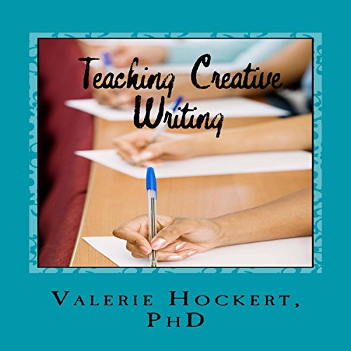 Teaching Creative Writing: A Teaching Handbook with Weekly Lesson Plans audiobook cover art