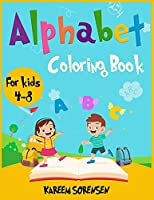 Alphabet Coloring Book for Kids 4-8: An Activity book for kids to learn the alphabet while having fun