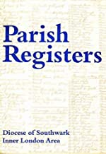 A survey of the parish registers of the Diocese of Southwark, Inner London area