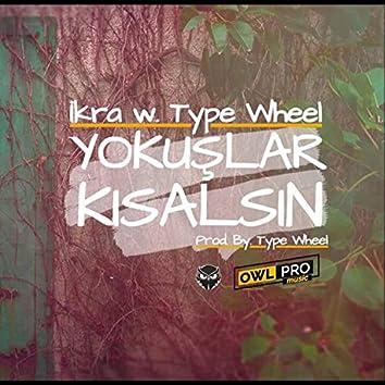 Yokuşlar Kısalsın (feat. Type Wheel)