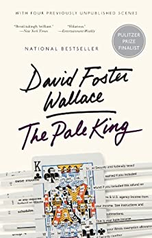 The Pale King: An Unfinished Novel by [David Foster Wallace]