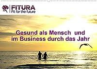 Fitura - Fit for the future (Wandkalender 2022 DIN A2 quer): Gesund als Mensch & im Business durch das Jahr (Monatskalender, 14 Seiten )