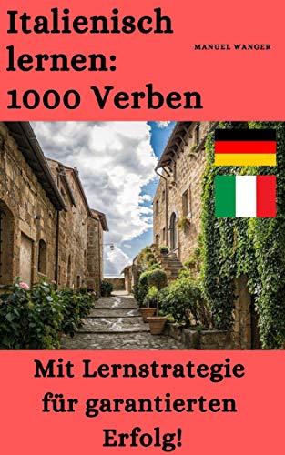 Italienisch lernen: 1000 Verben / Vokabeln + Lernstrategie mit Karteikarten (Wörter für Anfänger, Erwachsene & Kinder) - einfaches Lernen - Kindle