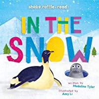 In the Snow (Shake, Rattle & Read!)