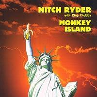 Monkey Island by Mitch Ryder with King Chubby