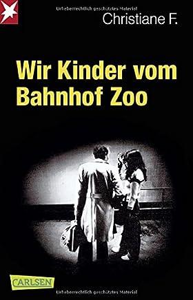 Wir Kinder vo Bahnhof Zoo by Kai Hermann,Horst Rieck,Christiane F.