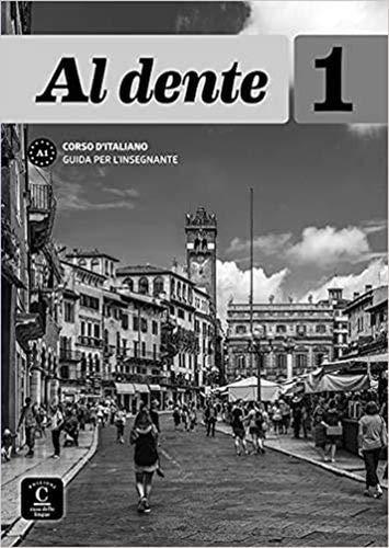 Al dente 1 Guida per l´insegnante: Al dente 1 Guida per l´insegnante (ITALIEN NIVEAU ADULTE 5.5%)