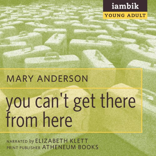 You Can't Get There from Here audiobook cover art