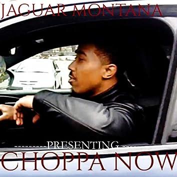 Choppa NOW