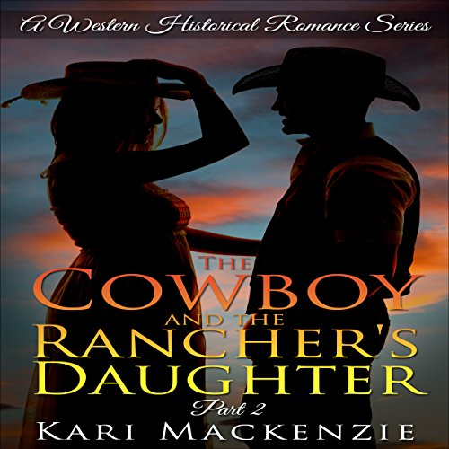 The Cowboy and the Rancher's Daughter, Part 2 audiobook cover art