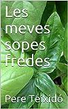 Les meves sopes fredes (La cuina de casa Book 1) (Catalan Edition)