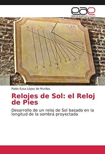 Eusa López de Murillas, P: Relojes de Sol: el Reloj de Pies