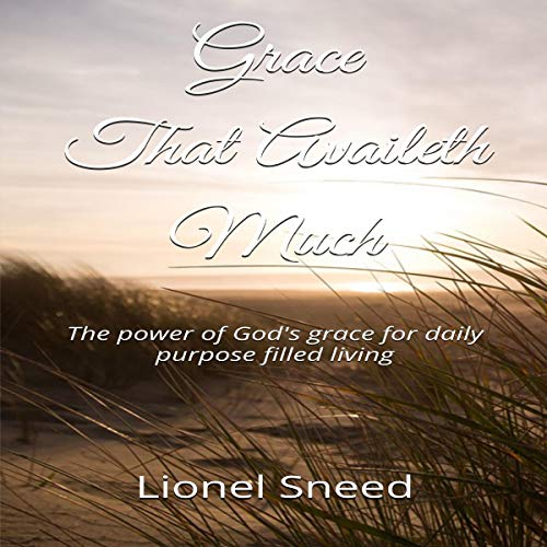 Grace That Availeth Much audiobook cover art