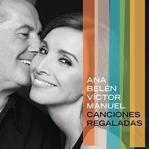 Canciones Regaladas by Ana Belen (2016-08-03)