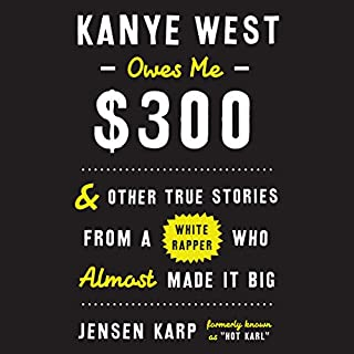 Kanye West Owes Me $300 audiobook cover art