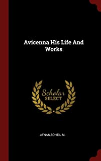 Avicenna His Life And Works