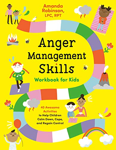 Anger Management Skills Workbook for Kids: 40 Awesome Activities to Help Children Calm Down, Cope, a