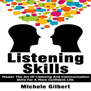Listening Skills: Master the Art of Listening and Communication Skills for a More Confident Life cover art